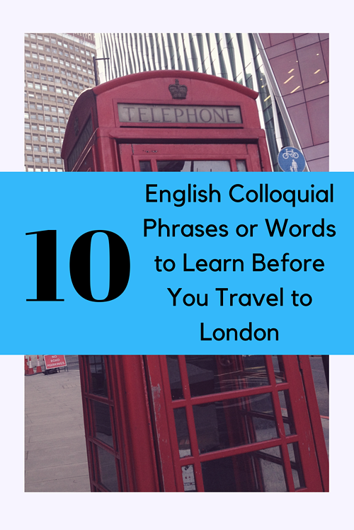 10 English Colloquial Phrases to Learn Before You Travel to London.png