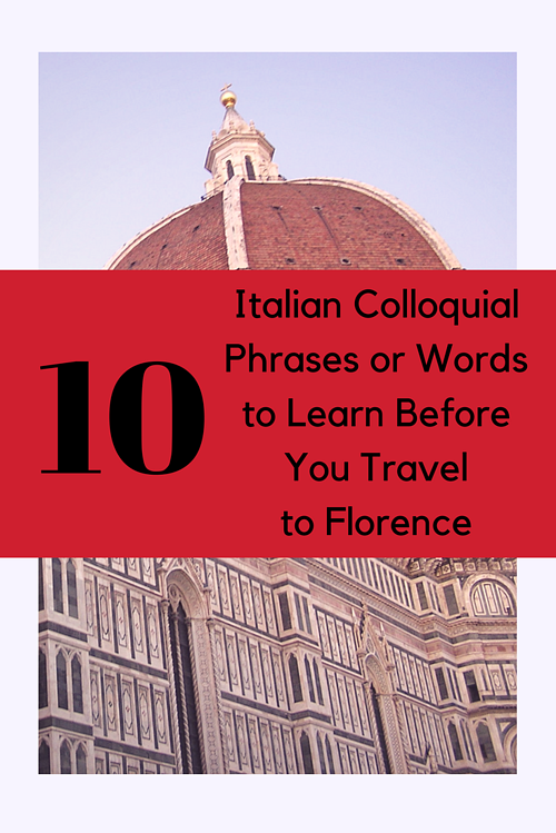 10 Italian Colloquial Phrases to Learn Before You Travel to Florence.png