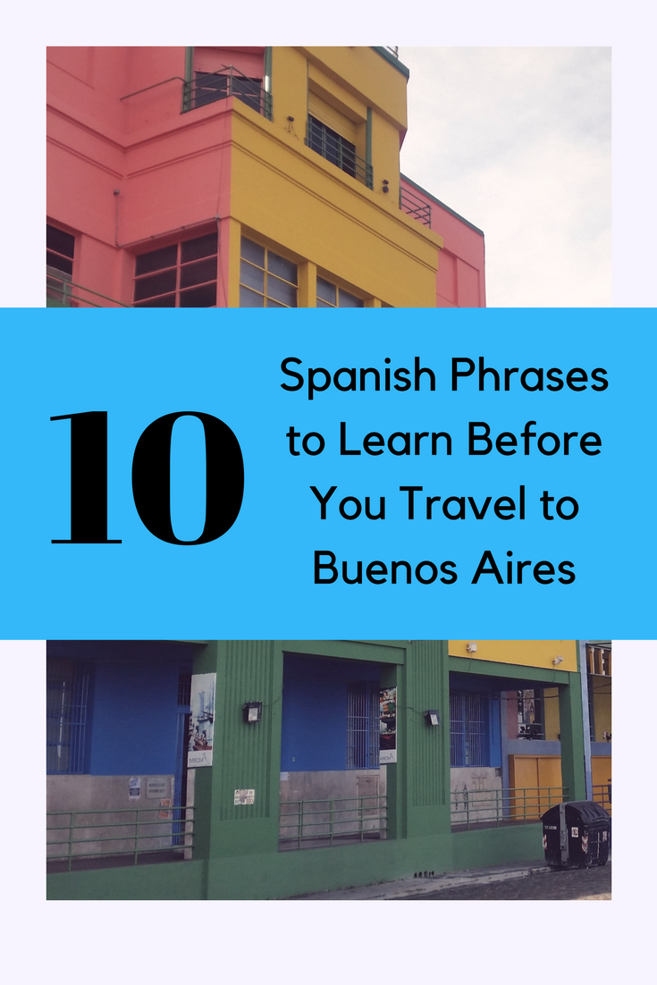 10 Spanish Phrases to Learn Before You Travel to Buenos Aires.png