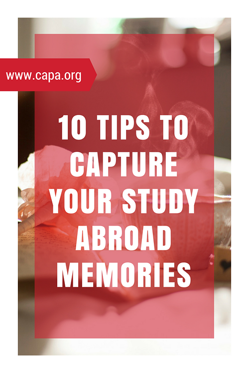 10 Tips to Capture Your Study Abroad Memories.png