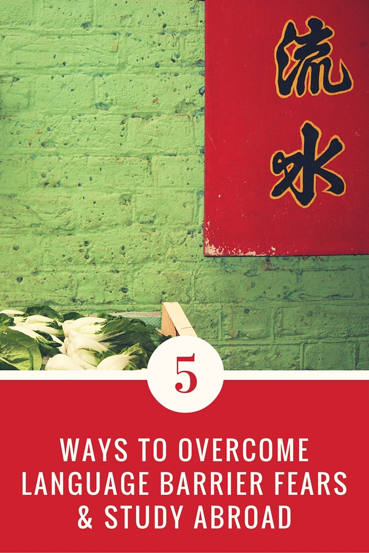 5 ways to overcome language barrier fears and study abroad