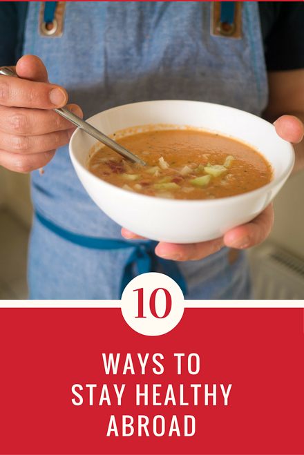 10 Ways to Stay Healthy Abroad