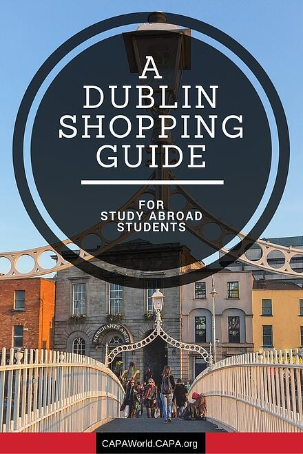 A Dublin Shopping Guide for Study Abroad Students