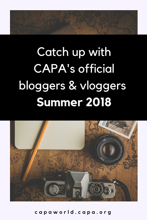 Catch Up with CAPA's Official Bloggers & Vloggers for Summer 2018