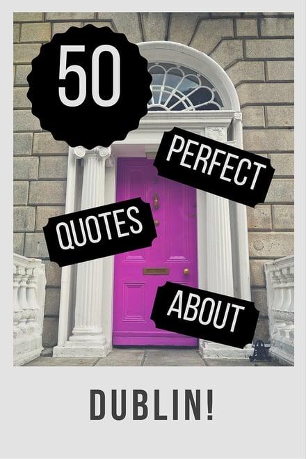 50 Dublin Quotes We Love