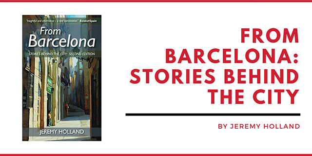 FROM BARCELONA - STORIES BEHIND THE CITY BY JEREMY HOLLAND