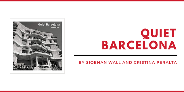 QUIET BARCELONA BY SIOBHAN WALL AND CRISTINA PERALTA