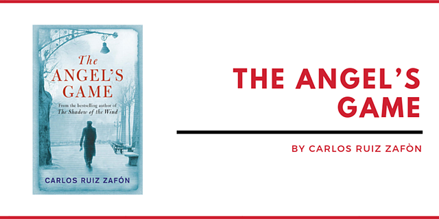 THE ANGEL'S GAME BY CARLOS RUIZ ZAFÒN