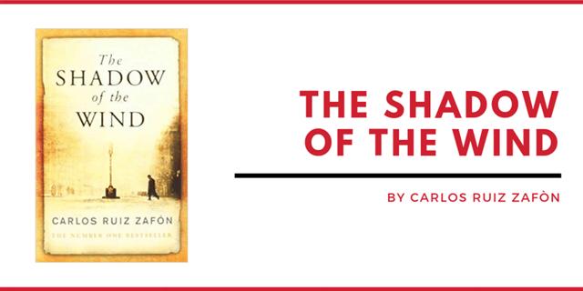 THE SHADOW OF THE WIND BY CARLOS RUIZ ZAFÒN