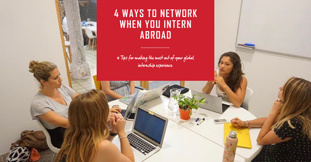4 Ways To Network When YOu Intern Abroad