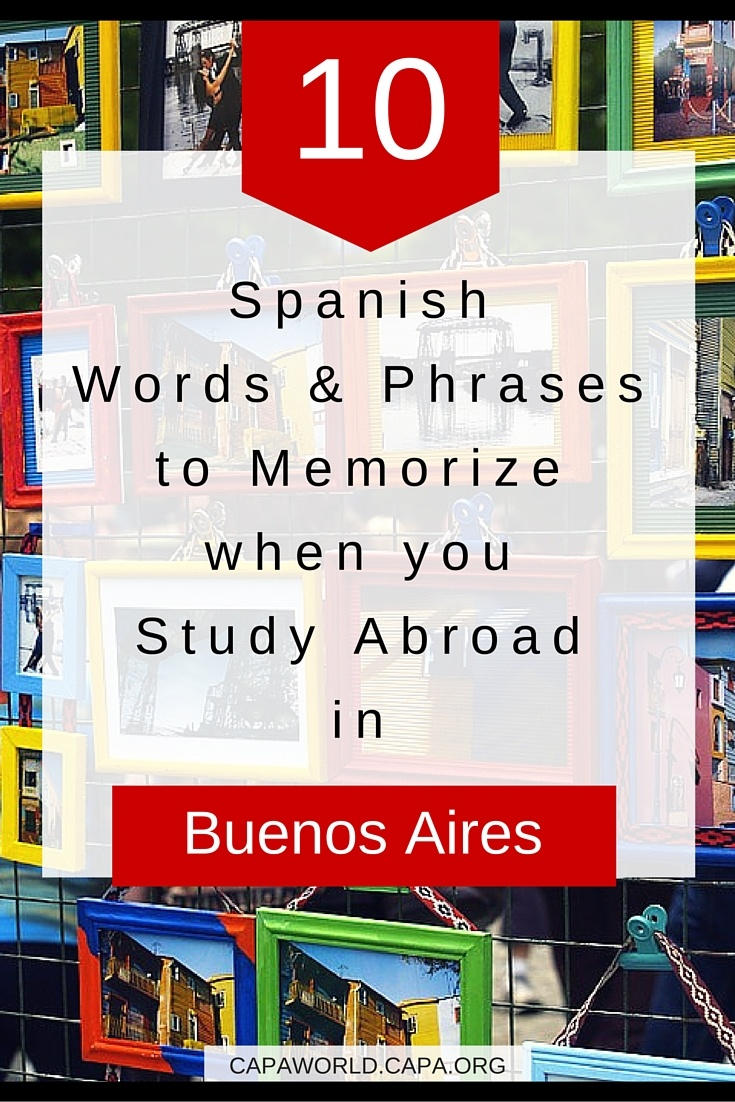 10 Words and Phrases to Memorize When You Study Abroad in Buenos Aires