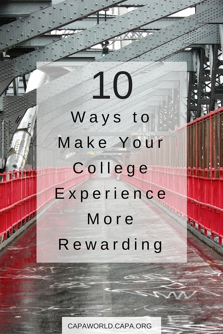 10 Ways to Make Your College Expereince More Rewarding
