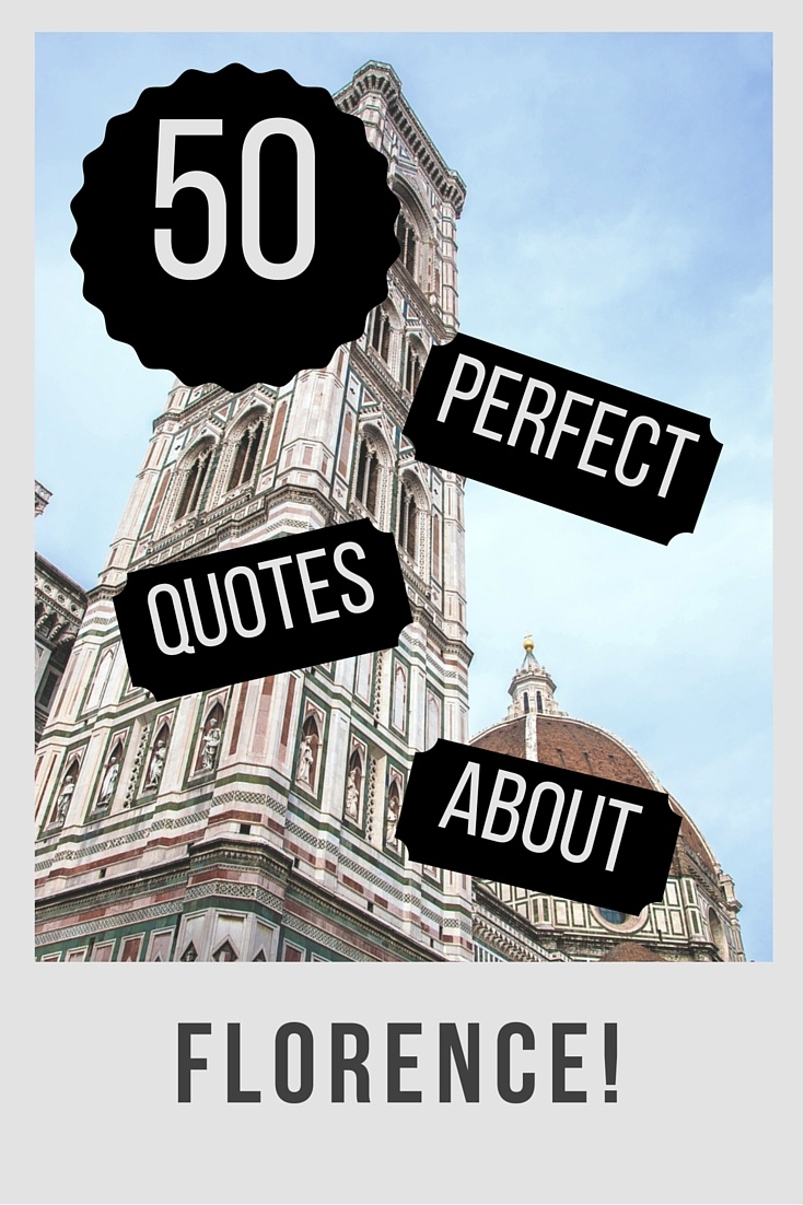 50 Florence Quotes We Love